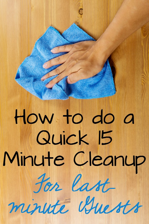 How to do a quick 15 minute cleanup for guests