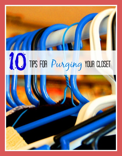 10 Tips For Purging Your Closet
