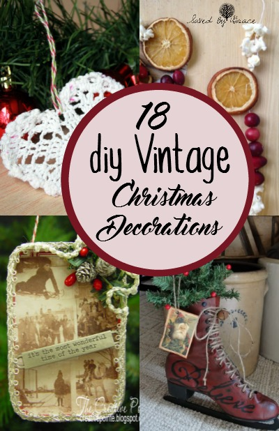 DIY Old Fashioned Christmas Decorations- Celebrate with a rustic vintage look with these DIY Vintage decorations for Christmas this year!