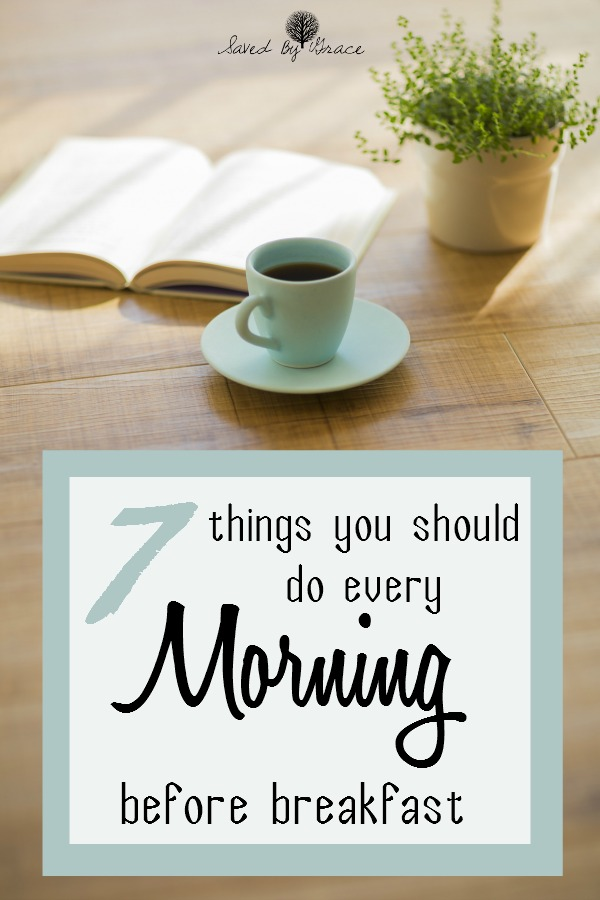 7 Things You Should Do Every Morning Before Breakfast (For a Positive & Productive Day)- Start the day out right with these 7 easy things every morning!