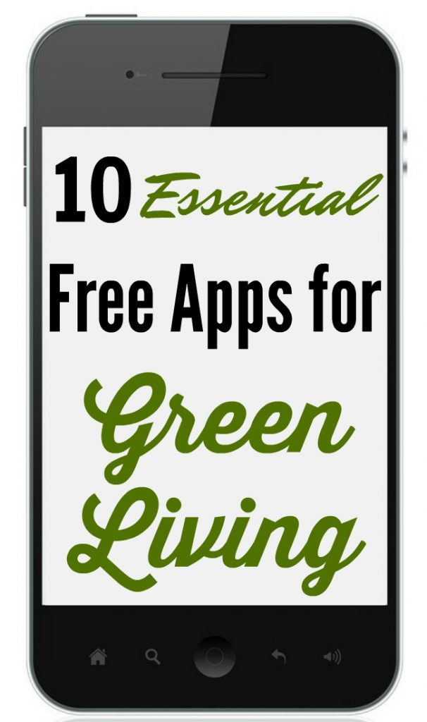 10 FREE Apps for Green Living- If you are trying to live a greener lifestyle, here are some essential free green living apps you should download today!